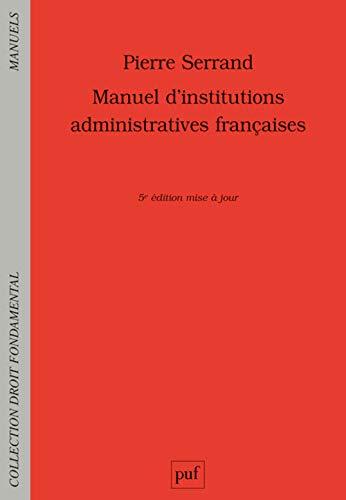 9782130634980: Manuel d'institutions administratives françaises