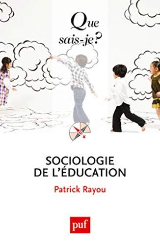 Sociologie de l'éducation [nouvelle édition]: Rayou, Patrick