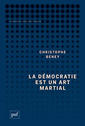 Démocratie est un art martial (La): Beney, Christophe