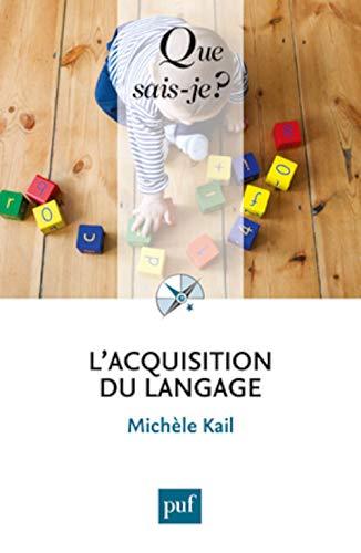 Acquisition du langage (L') [nouvelle édition]: Kail, Mich�le