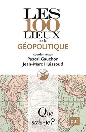 9782130650607: Les 100 lieux de la géopolitique