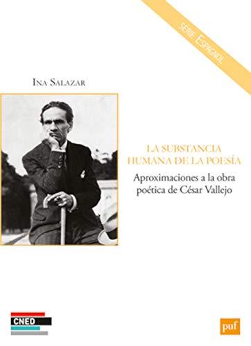 9782130650775: La substancia humana de la poesia : Aproximaciones a la obra poética de César Vallejo (CNED Espagnol)
