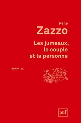Les jumeaux ; le couple et la: Zazzo, René