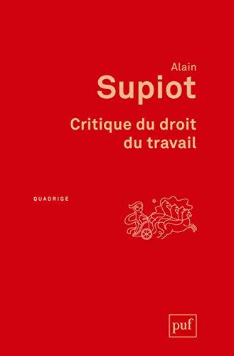 Critique du droit du travail [nouvelle édition]: Supiot, Alain