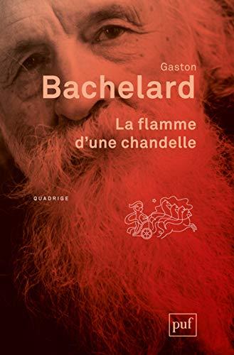 Flamme d'une chandelle (La) [nouvelle édition]: Bachelard, Gaston
