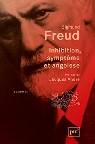 Inhibition, symptôme et angoisse [nouvelle édition]: Freud, Sigmund