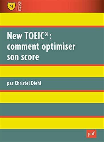 New TOEIC: comment optimiser son score [nouvelle édition]: Diehl, Christel