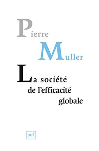 9782130651949: La société de l'efficacité globale