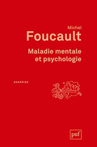 Maladie mentale et psychologie: Michel Foucault