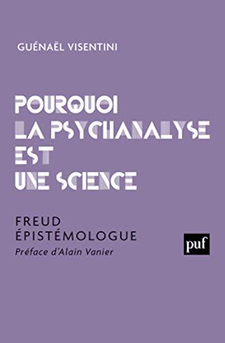 9782130652977: Pourquoi la psychanalyse est une science / Freud épistémologue