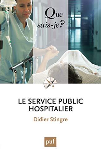 Service public hospitalier (Le) [nouvelle édition]: Stingre, Didier