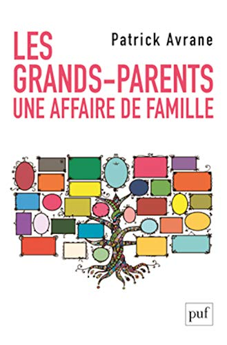 LES GRANDS-PARENTS. UNE AFFAIRE DE FAMILLE: AVRANE PATRICK