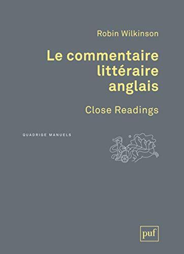 Commentaire littéraire anglais (Le) [nouvelle édition]: Wilkinson, Robin
