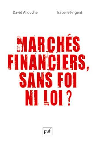9782130653202: Marchés financiers, sans foi ni loi ?