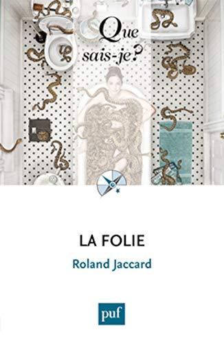 Folie (La) [nouvelle édition]: Jaccard, Roland