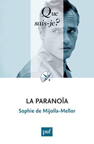 Paranoïa (La) [nouvelle édition]: Mijolla-Mellor, Sophie de