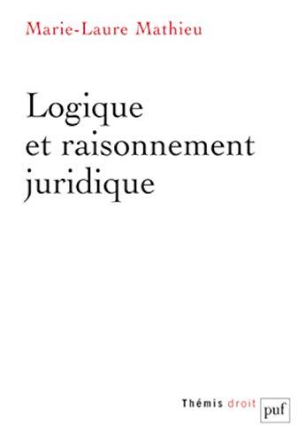 Logique et raisonnement juridique (Thémis Droit): Marie-Laure Mathieu