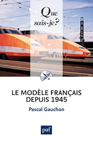 9782130653974: Le modèle français depuis 1945