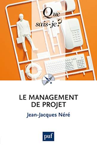 Management de projet (Le) [nouvelle édition]: Néré, Jean-Jacques