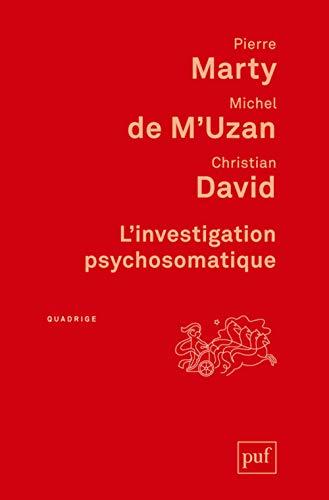 Investigation psychosomatique (L') [nouvelle édition]: Marty, Pierre