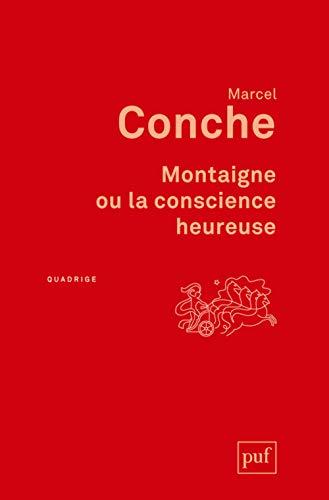 9782130729624: Montaigne ou la conscience heureuse