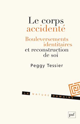 Corps accidenté (Le): Tessier, Peggy