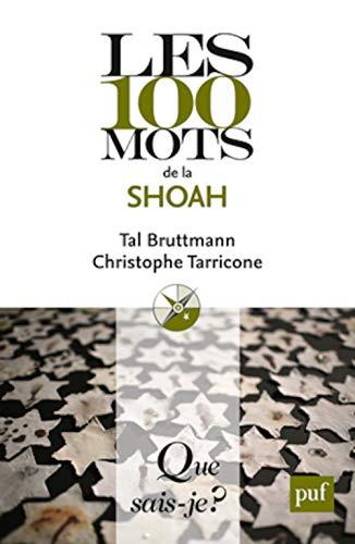 100 mots de la Shoah: Christophe Tarricone; Tal Bruttmann
