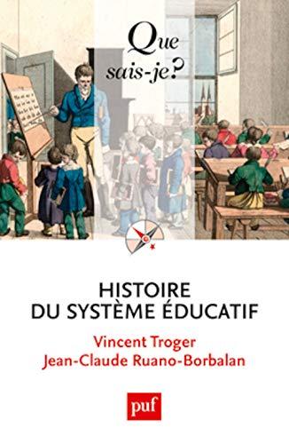 Histoire du système éducatif [nouvelle édition]: Troger, Vincent