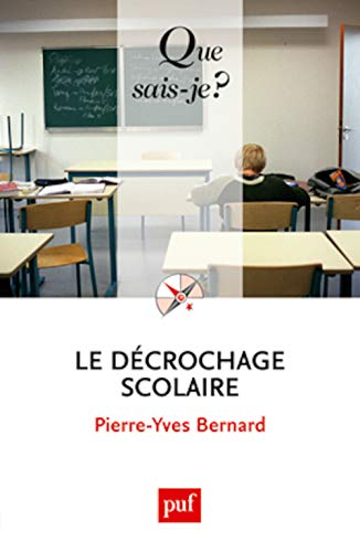 Décrochage scolaire (Le) [nouvelle édition]: Bernard, Pierre-Yves