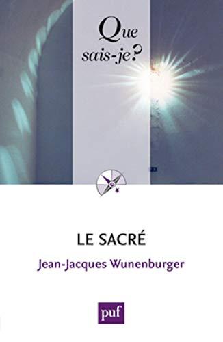 Sacré (Le) [nouvelle édition]: Wunenburger, Jean-Jacques
