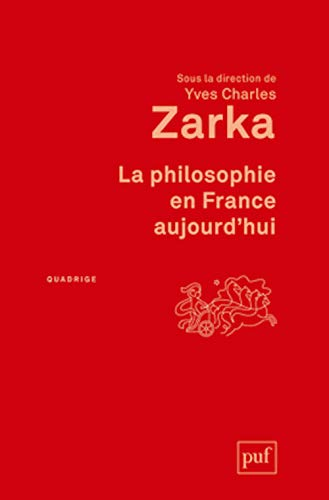 la philosophie en France aujourd'hui: Yves-Charles Zarka