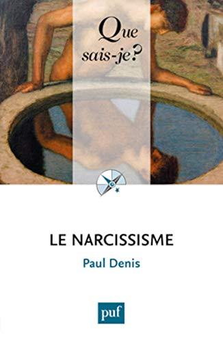Narcissisme (Le) [nouvelle édition]: Denis, Paul