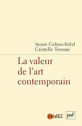 Valeur de l'art contemporain (La): Cohen-Solal, Annie