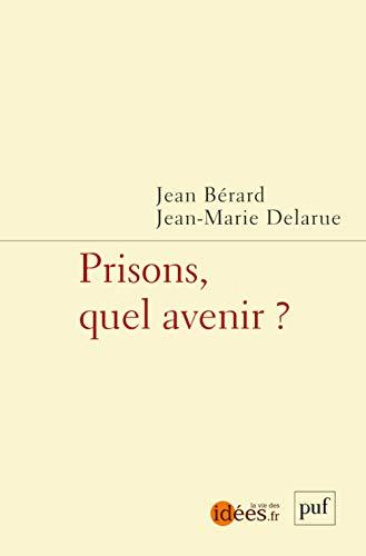 Prisons, Quel Avenir ?: Berard Jean /