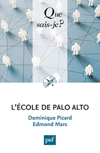 Ecole de Palo Alto (L') [nouvelle édition]: Picard, Dominique