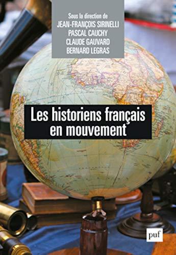 Historiens français en mouvement (Les): Sirinelli, Jean-François
