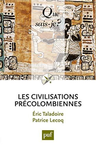 Civilisations précolombiennes (Les) [nouvelle édition]: Taladoire, Eric