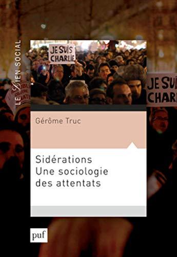 Sidérations, une sociologie des attentats: Truc, G�r�me