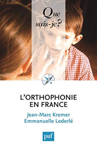 Orthophonie en France (L') [nouvelle édition]: Kremer, Jean-Marc