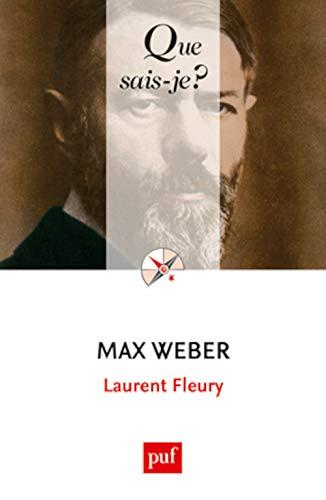 Max Weber (3ed) Qsj 3612: Fleury Laurent