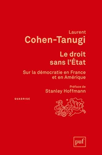 Droit sans l'Etat (Le) [nouvelle édition]: Cohen-Tanugi, Laurent