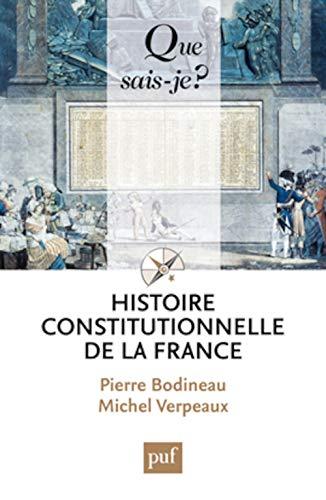 Histoire constitutionnelle de la France [nouvelle édition]: Bodineau, Pierre