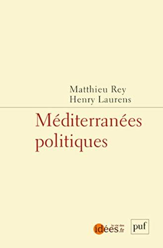 Méditerranées politiques - Henry Laurens