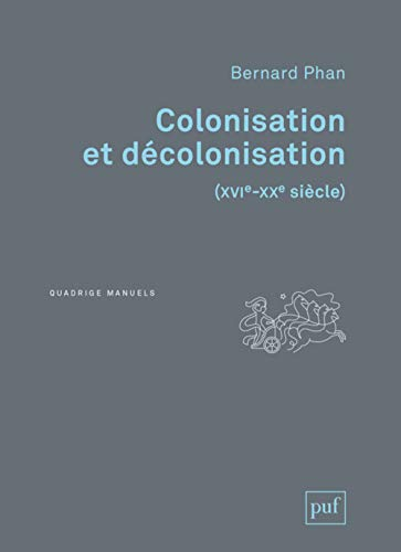 9782130795582: Colonisation et décolonisation (XVIe-XXe siècle)