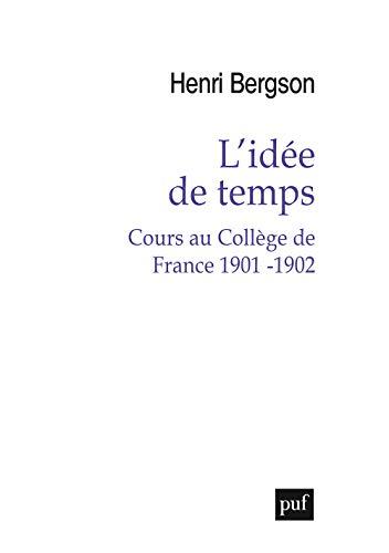 9782130803652: L'idée de temps : Cours au Collège de France 1901-1902