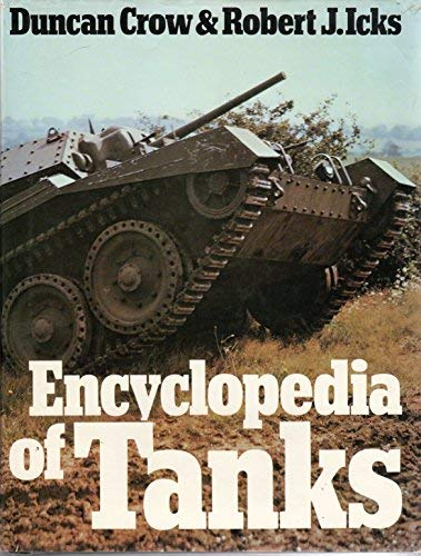 Encyclopedia Of Tanks: Crow, Duncan & Robert J. Icks