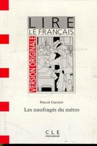 9782190319551: Version Originale - Lire Le Francais - Level 3: Les Naufrages Du Metro (French Edition)