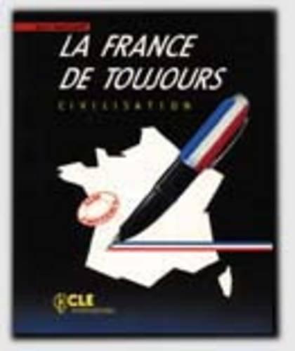 LA France De Toujours: Civilisation (French Edition): Callamand, M., Mauchamp,