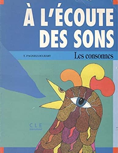 9782190332130: A L'ECOUTE DES SONS. Les consonnes