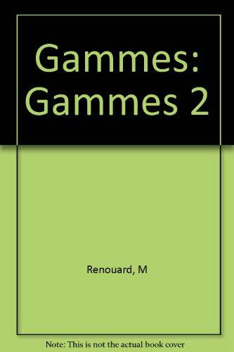 Gammes: Gammes 2 (Pratiq.Lang.Etrang.): M Renouard; F